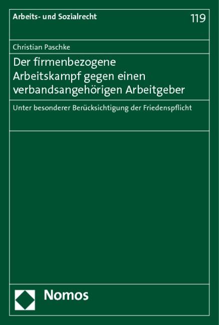 Der firmenbezogene Arbeitskampf gegen einen verbandsangehörigen Arbeitgeber | Paschke | Buch (Cover)