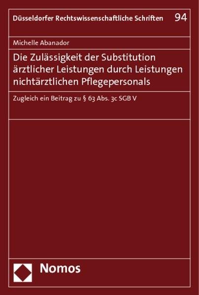 Die Zulässigkeit der Substitution ärztlicher Leistungen durch Leistungen nichtärztlichen Pflegepersonals   Abanador, 2011   Buch (Cover)