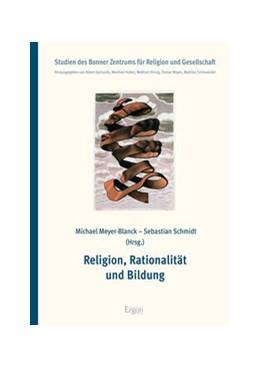 Abbildung von Meyer-Blanck / Schmidt | Religion, Rationalität und Bildung | 2009