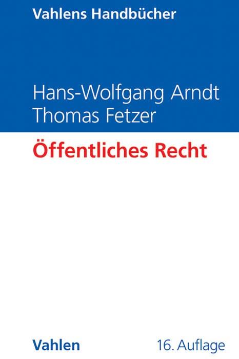 Öffentliches Recht | Arndt / Fetzer | 16., überarbeitete Auflage, 2013 | Buch (Cover)