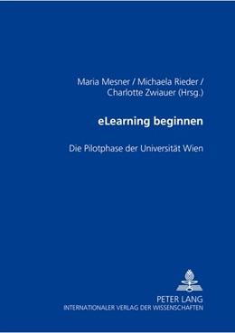 Abbildung von Mesner / Zwiauer / Rieder | eLearning beginnen | 2006 | Die Pilotphase der Universität...