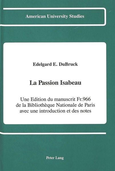 La Passion Isabeau Une Edition du manuscrit Fr. 966 de la Bibliotheque Nationale de Paris avec une introduction et des notes | DuBruck, 1991 | Buch (Cover)