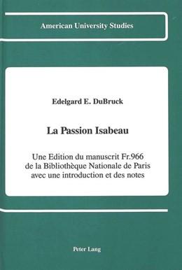 Abbildung von DuBruck | La Passion Isabeau Une Edition du manuscrit Fr. 966 de la Bibliotheque Nationale de Paris avec une introduction et des notes | 1990 | Une Edition du manuscrit Fr. 9... | 141