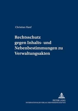 Abbildung von Hanf | Rechtsschutz gegen Inhalts- und Nebenbestimmungen zu Verwaltungsakten | 2003