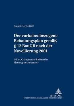 Abbildung von Friedrich   Der vorhabenbezogene Bebauungsplan gemäß § 12 BauGB nach der Novellierung 2001   2003