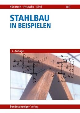 Abbildung von Hünersen / Fritzsche | Stahlbau in Beispielen | 7. Auflage | 2019 | beck-shop.de