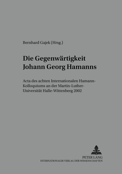 Abbildung von Gajek | Die Gegenwärtigkeit Johann Georg Hamanns | 2005
