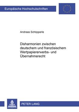 Abbildung von Schöpperle | Disharmonien zwischen deutschem und französischem Wertpapiererwerbs- und Übernahmerecht | 2008 | 4655