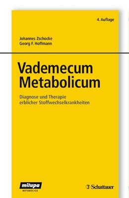 Abbildung von Zschocke / Hoffmann   Vademecum Metabolicum   4., vollst überarb. Aufl.   2011   Diagnose und Therapie erbliche...