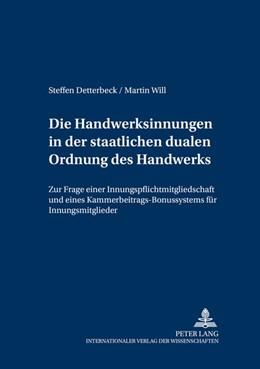 Abbildung von Will / Detterbeck   Die Handwerksinnungen in der staatlichen dualen Ordnung des Handwerks   2003