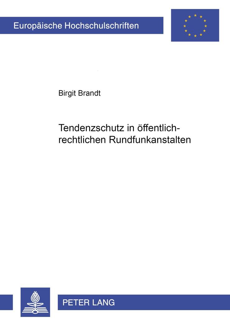 Tendenzschutz in öffentlich-rechtlichen Rundfunkanstalten   Brandt, 2008   Buch (Cover)