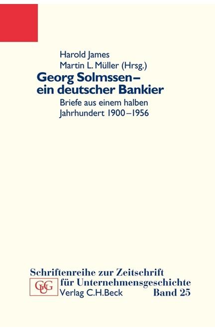 Cover: , Georg Solmssen - ein deutscher Bankier