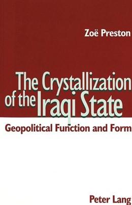 Abbildung von Preston | The Crystallization of the Iraqi State | 2003 | Geopolitical Function and Form