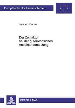 Abbildung von Krause | Der Zeitfaktor bei der güterrechtlichen Auseinandersetzung | 2011 | 5207