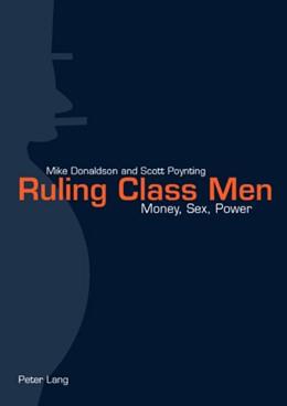 Abbildung von Poynting / Donaldson | Ruling Class Men | 2007 | Money, Sex, Power
