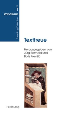 Abbildung von Previsic / Berthold | Texttreue | 2008 | Komparatistische Studien zu ei... | 9