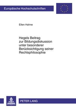 Abbildung von Kraft | Hegels Beitrag zur Bildungsdiskussion unter besonderer Berücksichtigung seiner Rechtsphilosophie | 2011 | 1011