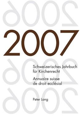 Abbildung von Kraus / Lienemann / Pahud de Mortanges | Schweizerisches Jahrbuch für Kirchenrecht. Band 12 (2007)- Annuaire suisse de droit ecclésial. Volume 12 (2007) | 2008 | Herausgegeben im Auftrag der S... | 12