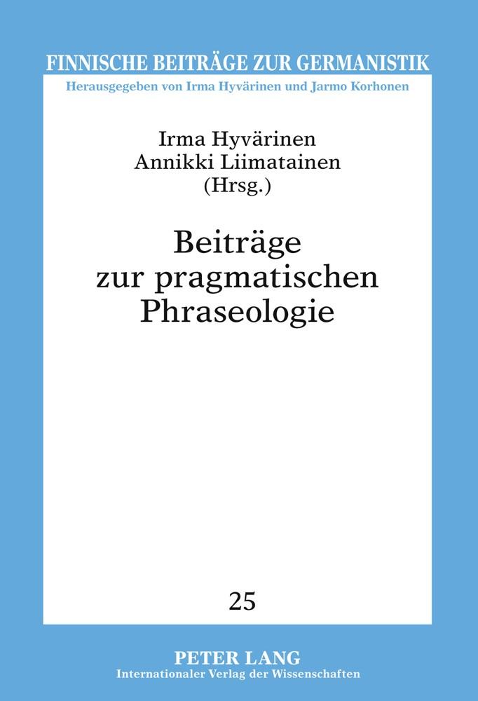 Abbildung von Liimatainen / Hyvaerinen   Beiträge zur pragmatischen Phraseologie   2011