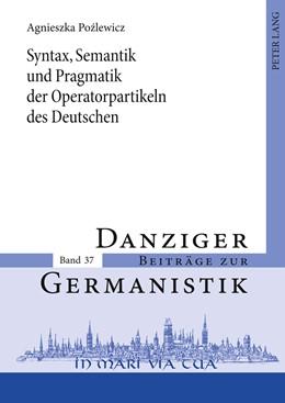 Abbildung von Pozlewicz   Syntax, Semantik und Pragmatik der Operatorpartikeln des Deutschen   2011   Versuch einer Systematik   37