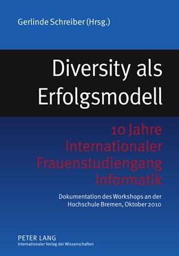 Abbildung von Schreiber | Diversity als Erfolgsmodell | 2011 | 10 Jahre Internationaler Fraue...