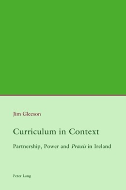 Abbildung von Gleeson | Curriculum in Context | 2009 | Partnership, Power and «Praxis...