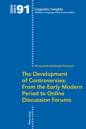 The Development of Controversies: From the Early Modern Period to Online Discussion Forums | Moshtagh Khorasani, 2008 | Buch (Cover)