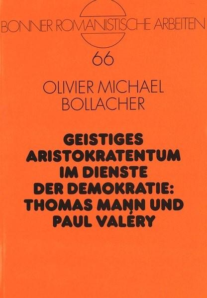 Geistiges Aristokratentum im Dienste der Demokratie: Thomas Mann und Paul Valéry | Bollacher, 1999 | Buch (Cover)