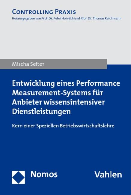 Entwicklung eines Performance Measurement-Systems für Anbieter wissensintensiver Dienstleistungen | Seiter | Buch (Cover)