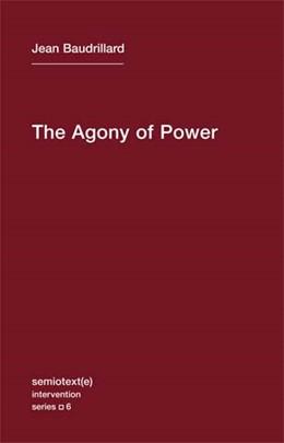 Abbildung von Baudrillard | The Agony of Power | 2010 | 6