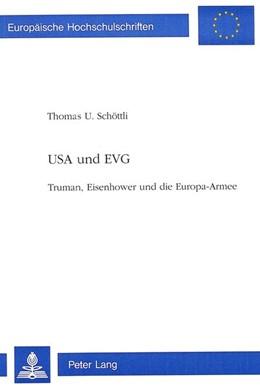 Abbildung von Schöttli | USA und EVG | 1994 | Truman, Eisenhower und die Eur... | 599