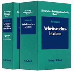 Abbildung von Schwab | Beck'sches Personalhandbuch Bd. I: Arbeitsrechtslexikon | 105. Auflage | 2021 | beck-shop.de
