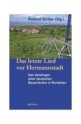 Abbildung von Girtler | Das letzte Lied vor Hermannstadt | 2007 | Das Verklingen einer deutschen...