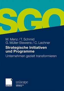 Abbildung von Menz / Schmid / Müller-Stewens | Strategische Initiativen und Programme | 2011 | Unternehmen gezielt transformi...