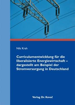 Abbildung von Krah | Curriculumentwicklung für die liberalisierte Energiewirtschaft – dargestellt am Beispiel der Stromversorgung in Deutschland | 2011 | 40