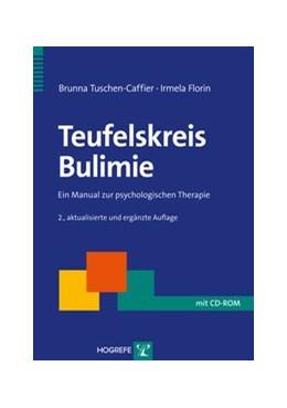Abbildung von Tuschen-Caffier / Florin   Teufelskreis Bulimie   2., aktual. u. erg. Aufl.   2012   Ein Manual zur psychologischen...