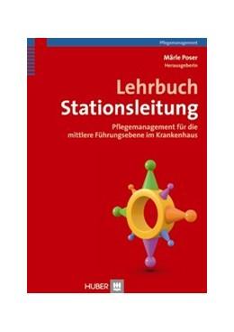 Abbildung von Poser   Lehrbuch Stationsleitung   2012   Pflegemanagement für die mittl...