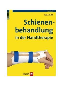 Abbildung von Bohli | Schienenbehandlung in der Handtherapie | 2011