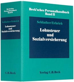 Abbildung von Schlather / Erbrich   Beck'sches Personalhandbuch Bd. II: Lohnsteuer und Sozialversicherung   58. Auflage   2018