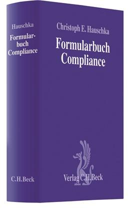 Abbildung von Hauschka | Formularbuch Compliance | 2013