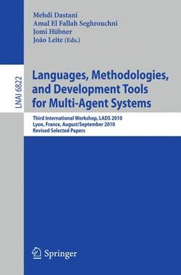 Abbildung von Dastani / El Fallah Seghrouchni / Hübner / Leite | Languages, Methodologies, and Development Tools for Multi-Agent Systems | 2011 | Third International Workshop, ... | 6822