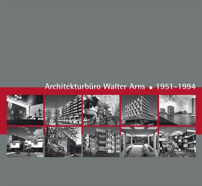 Architekturbüro Walter Arns 1951-1994 | Adamczyk-Arns | 2. Auflage, 2011 | Buch (Cover)