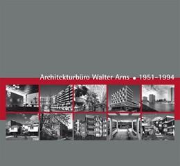 Abbildung von Adamczyk-Arns | Architekturbüro Walter Arns 1951-1994 | 2. Auflage | 2011