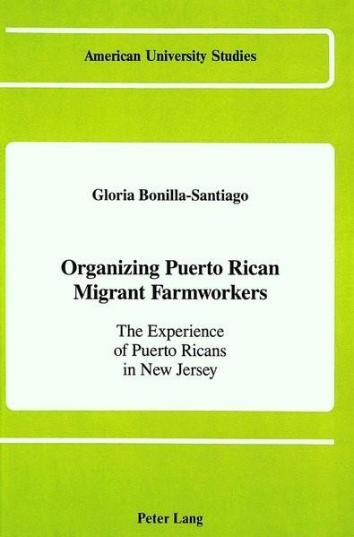 Abbildung von Bonilla-Santiago   Organizing Puerto Rican Migrant Farmworkers   1988
