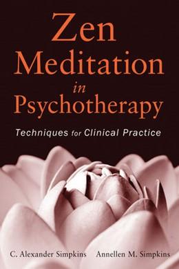 Abbildung von Simpkins | Zen Meditation in Psychotherapy | 2011 | Techniques for Clinical Practi...