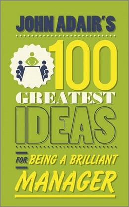 Abbildung von Adair | John Adair's 100 Greatest Ideas for Being a Brilliant Manager | 1. Auflage 2011 | 2011