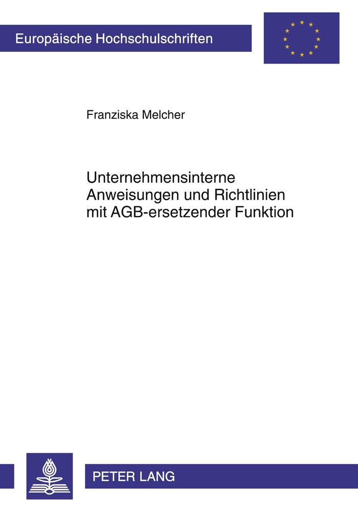 Abbildung von Melcher | Unternehmensinterne Anweisungen und Richtlinien mit AGB-ersetzender Funktion | 2011