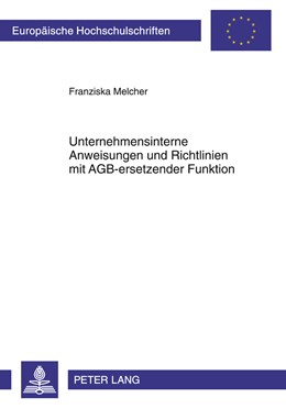 Abbildung von Melcher   Unternehmensinterne Anweisungen und Richtlinien mit AGB-ersetzender Funktion   2011   Eine Untersuchung der rechtlic...   5180