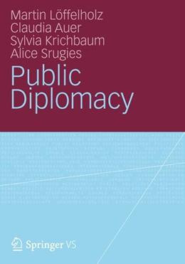 Abbildung von Löffelholz / Auer / Krichbaum | Public Diplomacy | 2016 | 2020