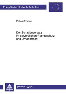 Abbildung von Schrage | Der Schadensersatz im gewerblichen Rechtsschutz und Urheberrecht | 2011 | Die Gewährung des Schadensersa... | 5193